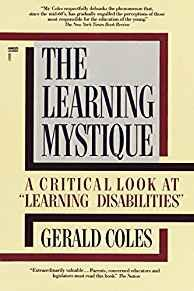 Image for THE LEARNING MYSTIQUE: A CRITICAL LOOK AT LEARNING DISABILITIES