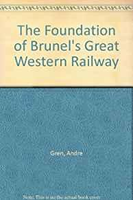 Image for THE FOUNDATION OF BRUNEL'S GREAT WESTERN RAILWAY