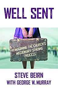 Image for WELL SENT: REIMAGINING THE CHURCH'S MISSIONARY-SENDING PROCESS