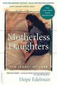 Image for MOTHERLESS DAUGHTERS: THE LEGACY OF LOSS, 20TH ANNIVERSARY EDITION