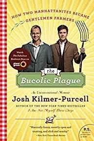 Image for THE BUCOLIC PLAGUE: HOW TWO MANHATTANITES BECAME GENTLEMEN FARMERS: AN UNCO NVENTIONAL MEMOIR (P.S.)