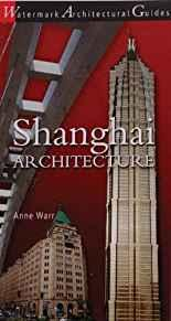 Image for SHANGHAI ARCHITECTURE: WATERMARK ARCHITECTURAL GUIDES