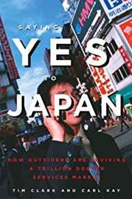 Image for SAYING YES TO JAPAN: HOW OUTSIDERS ARE REVIVING A TRILLION DOLLAR SERVICES MARKET