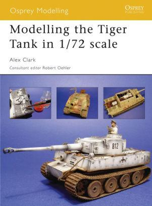 Image for MODELLING THE TIGER TANK IN 1/72 SCALE
