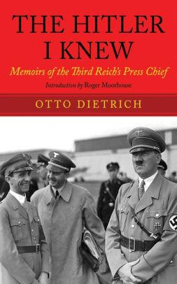 Image for THE HITLER I KNEW: MEMOIRS OF THE THIRD REICH'S PRESS CHIEF