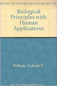 Image for BIOLOGICAL PRINCIPLES WITH HUMAN APPLICATIONS