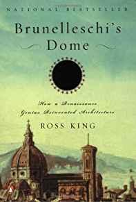 Image for BRUNELLESCHI'S DOME: HOW A RENAISSANCE GENIUS REINVENTED ARCHITECTURE