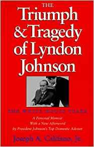 Image for THE TRIUMPH AND TRAGEDY OF LYNDON JOHNSON: THE WHITE HOUSE YEARS (JOSEPH V. HUGHES, JR., AND HOLLY O. HUGHES SERIES IN THE PRESI