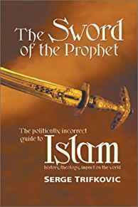 Image for THE SWORD OF THE PROPHET: ISLAM; HISTORY, THEOLOGY, IMPACT ON THE WORLD