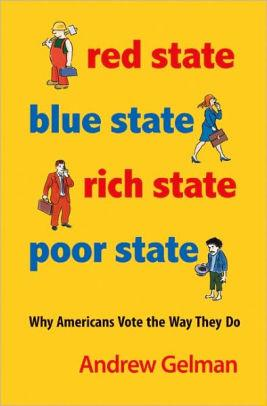 Image for RED STATE, BLUE STATE, RICH STATE, POOR STATE: WHY AMERICANS VOTE THE WAY T HEY DO