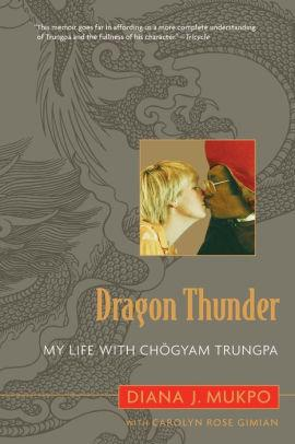 Image for DRAGON THUNDER: MY LIFE WITH CHOGYAM TRUNGPA