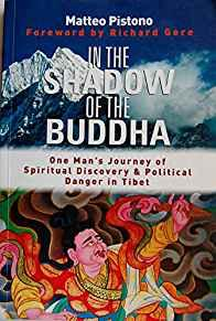 Image for IN THE SHADOW OF THE BUDDHA: SECRET JOURNEYS AND SPIRITUAL DISCOVERY IN TIB ET