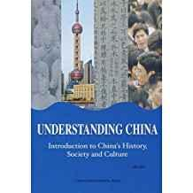 Image for UNDERSTANDING CHINA, INTRODUCTION TO CHINA'S HISTORY, SOCIETY AND CULTURE