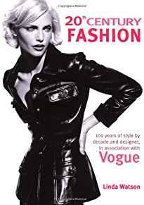 Image for 20TH CENTURY FASHION: 100 YEARS OF STYLE BY DECADE AND DESIGNER, IN ASSOCIA TION WITH VOGUE