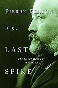 Image for THE LAST SPIKE: THE GREAT RAILWAY, 1881-1885