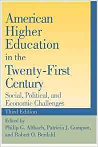 Image for AMERICAN HIGHER EDUCATION IN THE TWENTY-FIRST CENTURY: SOCIAL, POLITICAL, A ND ECONOMIC CHALLENGES