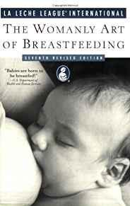 Image for THE WOMANLY ART OF BREASTFEEDING: SEVENTH REVISED EDITION (LA LECHE LEAGUE INTERNATIONAL BOOK)