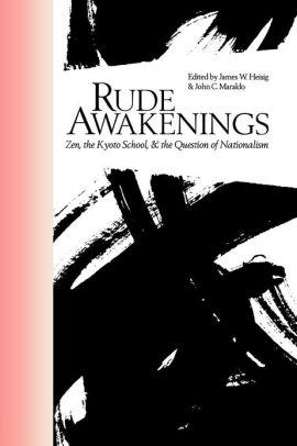 Image for RUDE AWAKENINGS: ZEN, THE KYOTO SCHOOL, & THE QUESTION OF NATIONALISM