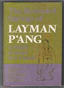 Image for THE RECORDED SAYINGS OF LAYMAN P'ANG: A NINTH-CENTURY ZEN CLASSIC