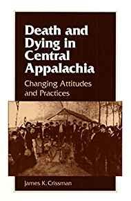 Image for DEATH AND DYING IN CENTRAL APPALACHIA: CHANGING ATTITUDES AND PRACTICES