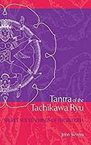 Image for TANTRA OF THE TACHIKAWA RYU: SECRET SEX TEACHINGS OF THE BUDDHA