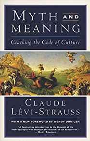 Image for MYTH AND MEANING: CRACKING THE CODE OF CULTURE