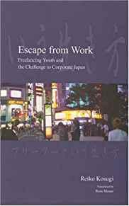 Image for ESCAPE FROM WORK: FREELANCING YOUTH AND THE CHALLENGE TO CORPORATE JAPAN