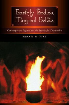 Image for EARTHLY BODIES, MAGICAL SELVES: CONTEMPORARY PAGANS AND THE SEARCH FOR COMM UNITY / EDITION 1