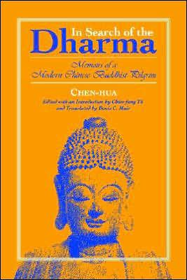 Image for IN SEARCH OF THE DHARMA: MEMOIRS OF A MODERN CHINESE BUDDHIST PILGRIM / EDI TION 1