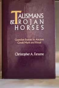 Image for TALISMANS AND TROJAN HORSES: GUARDIAN STATUES IN ANCIENT GREEK MYTH AND RIT UAL