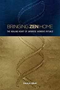 Image for BRINGING ZEN HOME: THE HEALING HEART OF JAPANESE WOMEN'S RITUALS