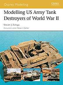 Image for MODELLING US ARMY TANK DESTROYERS OF WORLD WAR II (OSPREY MODELLING)