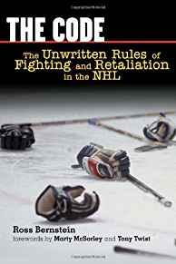 Image for THE CODE: THE UNWRITTEN RULES OF FIGHTING AND RETALIATION IN THE NHL