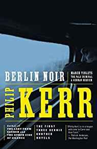 Image for BERLIN NOIR: MARCH VIOLETS; THE PALE CRIMINAL; A GERMAN REQUIEM