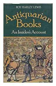 Image for ANTIQUARIAN BOOKS: AN INSIDER'S ACCOUNT