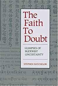 Image for FAITH TO DOUBT: GLIMPSES OF BUDDHIST UNCERTAINTY