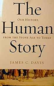 Image for THE HUMAN STORY OUR HISTORY, FROM THE STONE AGE TO TODAY