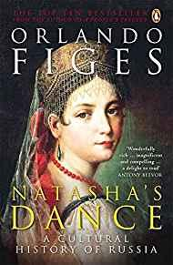 Image for NATASHA'S DANCE : A CULTURAL HISTORY OF RUSSIA