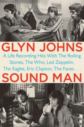 Image for SOUND MAN: A LIFE RECORDING HITS WITH THE ROLLING STONES, THE WHO, LED ZEPP ELIN, THE EAGLES, ERIC CLAPTON, THE FACES . .