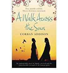 Image for AWALK ACROSS THE SUN BY ADDISON, CORBAN ( AUTHOR ) ON FEB-02-2012, PAPERBAC K.