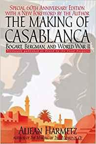 Image for THE MAKING OF CASABLANCA: BOGART, BERGMAN, AND WORLD WAR II