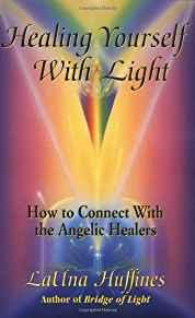Image for HEALING YOURSELF WITH LIGHT: HOW TO CONNECT WITH THE ANGELIC HEALERS (THE A WAKENING LIFE)