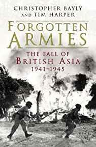 Image for FORGOTTEN ARMIES : THE FALL OF BRITISH ASIA, 1941-1945