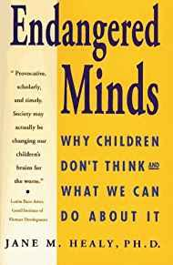 Image for ENDANGERED MINDS: WHY CHILDREN DON'T THINK AND WHAT WE CAN DO ABOUT IT