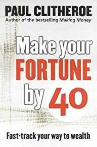 Image for MAKE YOUR FORTUNE BY 40: FAST TRACK YOUR WAY TO WEALTH
