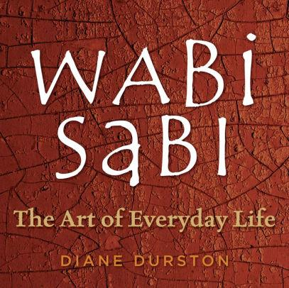 Image for WABI SABI: THE ART OF EVERYDAY LIFE