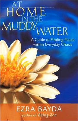 Image for AT HOME IN THE MUDDY WATER: THE ZEN OF LIVING WITH EVERYDAY CHAOS