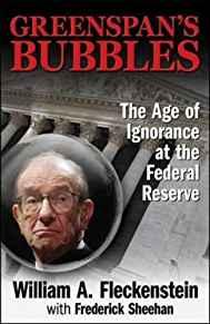 Image for GREENSPAN'S BUBBLES: THE AGE OF IGNORANCE AT THE FEDERAL RESERVE