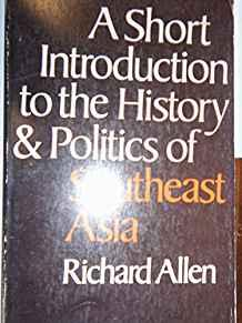 Image for A SHORT INTRODUCTION TO THE HISTORY & POLITICS OF SOUTHEAST ASIA