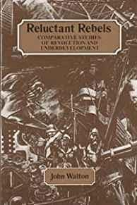 Image for RELUCTANT REBELS: COMPARATIVE STUDIES OF REVOLUTION AND UNDERDEVELOPMENT